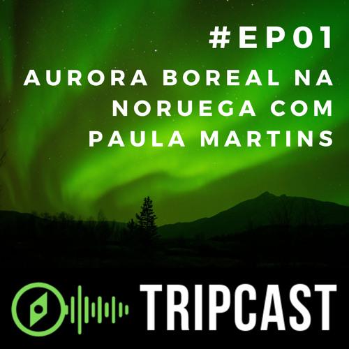 Aurora boreal na Noruega com Paula Martins  #EP01