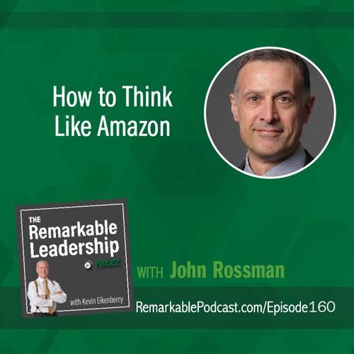 How to Think Like Amazon with John Rossman