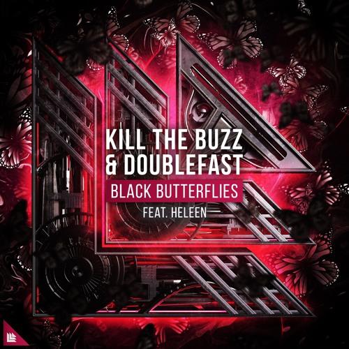 Kill The Buzz & Doublefast feat. Heleen - Black Butterflies