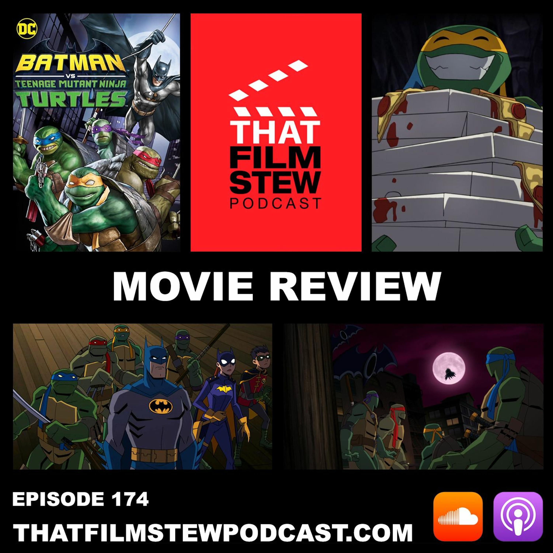 That Film Stew Ep 174 Batman Vs Teenage Mutant Ninja Turtles Review That Film Stew Podcast Podcast Podtail
