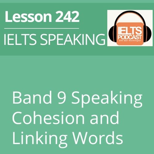 IELTS SPEAKING: Band 9 Speaking Cohesion and Linking Words