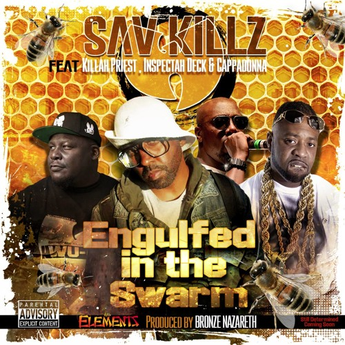 Sav Killz feat. Killah Priest, Inspectah Deck & Cappadonna - Engulfed in the Swarm