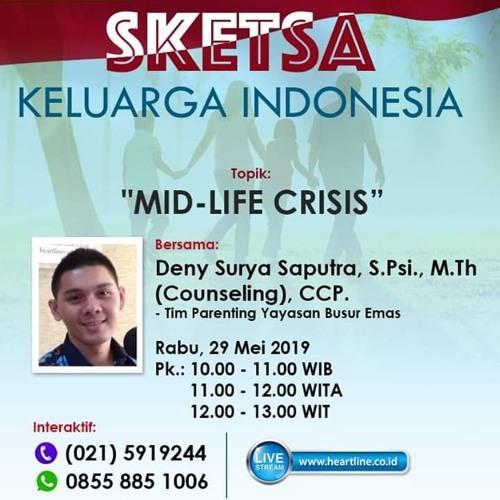 Mid-Live Crisis   Sketsa Keluarga Indonesia 29 Mei 2019