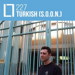 Loose Lips Mix Series - 227 - Turkish (S.O.O.N.)