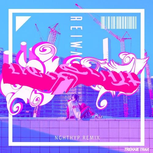 Reiwa(NGHTHYP Remix)