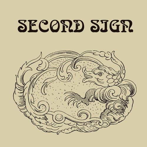 """SECOND SIGN - """"Second Sign"""" (snippets)"""