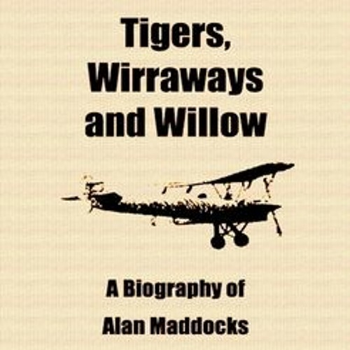 Tigers, Wirraways and Willow
