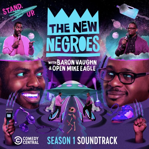 The New Negroes with Baron Vaughn & Open Mike Eagle - Season 1