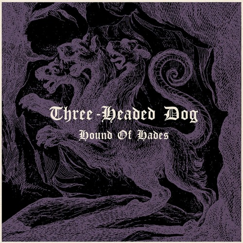 "THREE-HEADED DOG - ""Hound of Hades"" (snippets)"
