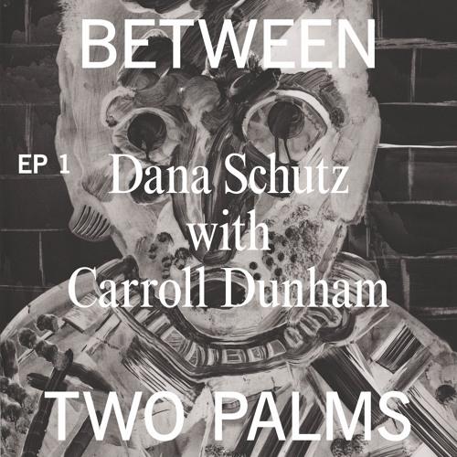Pt. 1 | Dana Schutz + Carroll Dunham