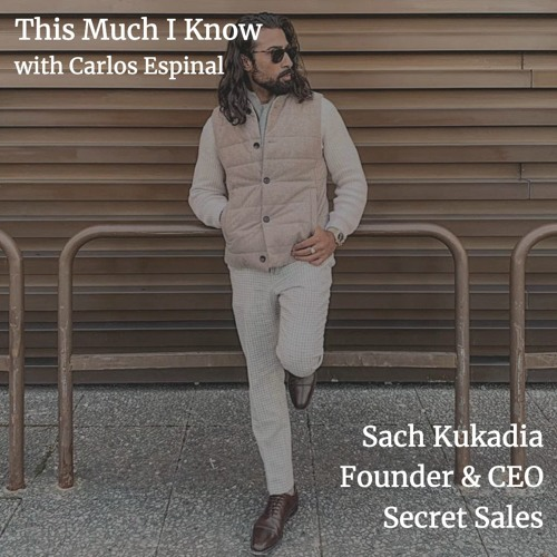 Sach Kukadia, Co-founder & CEO of Secret Sales, on category innovation and the power of brand
