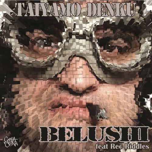 Belushi ( Feat Rec Riddles )