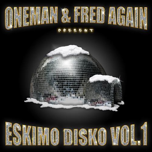 Oneman & Fred again Present Eskimo Disko Vol. 1