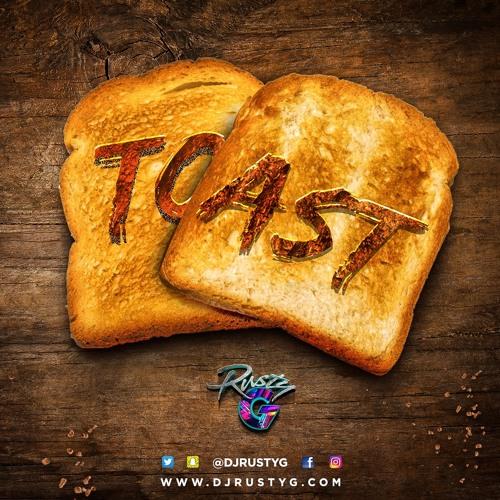 Toast (Summer 2019 Mix)