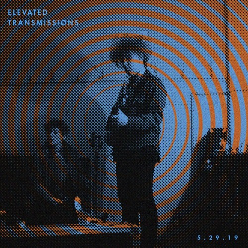 Al Lover's ELEVATED TRANSMISSIONS | 05.29.19