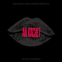 Roody Roodboy - An Kachèt