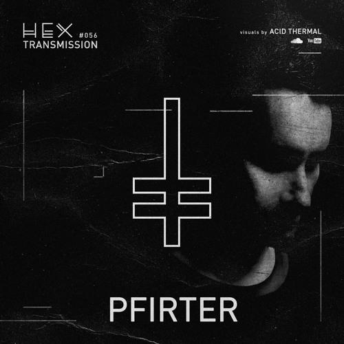 HEX Transmission #056 - Pfirter