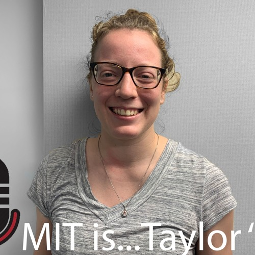 MIT is...Taylor '19