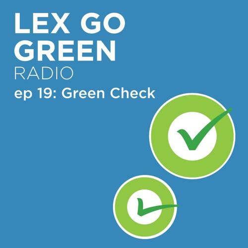 LexGoGreen ep 19: Green Check PART 3