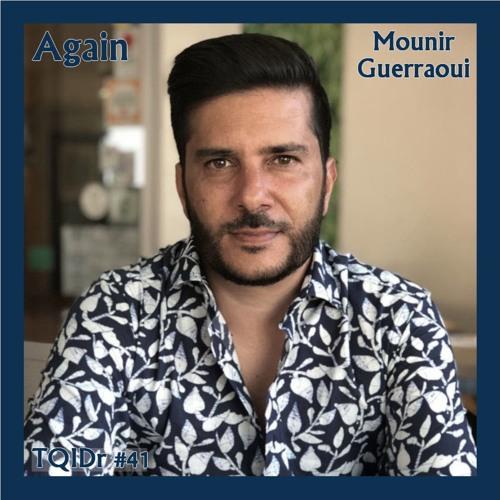 """""""Again"""" (Archive) TQID#41 / Mounir Guerraoui & Enzo Clark"""