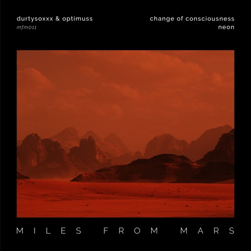 Premiere: Durtysoxxx & Optimuss - Change Of Consciousness - Miles From Mars