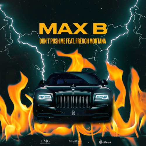 Max B - Don't Push Me (feat. French Montana) [Explicit]