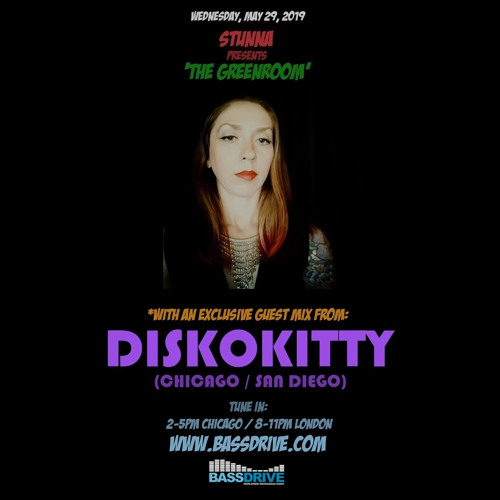 STUNNA DNB — The Greenroom Guest Mix by DISKOKITTY (29/05/2019)