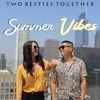 Summer Vibes - Two Besties Together