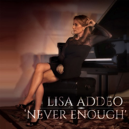Lisa Addeo : Never Enough