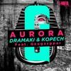 Dramaki, Kopech Feat. Geogasppar - Aurora (Original Mix)[FREE DOWNLOAD]