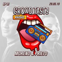 Grood Taste Radio Ep 01 Moreno & Prieto