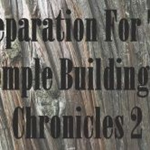 Preparation For The Temple Building II Chronicles 2