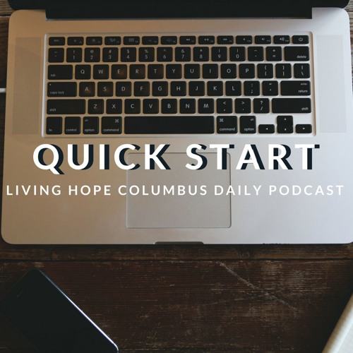 Thursday - 5.30.19 - Quickstart - A Daily Devotional Podcast