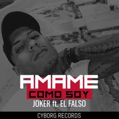 Amame Como Soy - Joker feat. El Falso