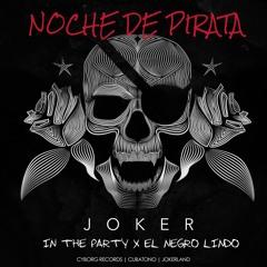 Noche De Pirata - JOKER feat. In The Party & El Negro Lindo