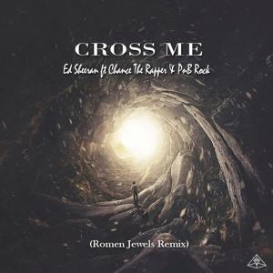 Ed Sheeran Ft Chance The Rapper & PnB Rock - Cross Me (Romen Jewels Remix) להורדה