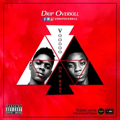 Drip Overkill - Voodoo On D Beat (Prod. By Teddy Hits)