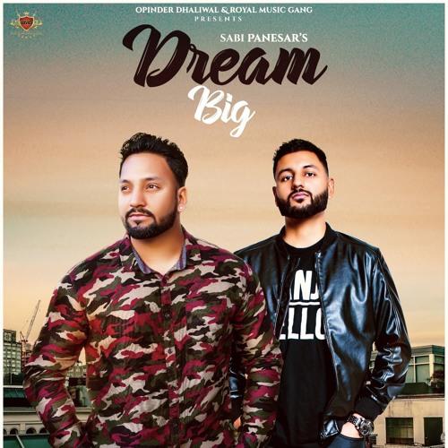 Sabi Panesar Feat. Rav-E Sandhu - Dream Big