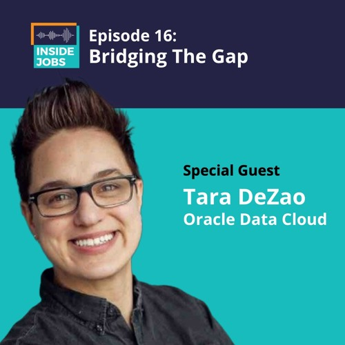 Ep. 16 - Bridging The Gap - Tara DeZao, Oracle Data Cloud, Oracle