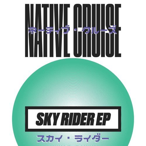 "PRÈMIÉRE: Native Cruise - ""Ocean Glide"" [Byrd Out]"