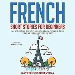 French Short Stories for Beginners, vol.2, by Lingo Mastery, Noelia Gouty, Craig Levin