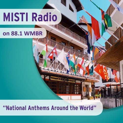 MISTI Radio 5-20-19: National Anthems Around the World