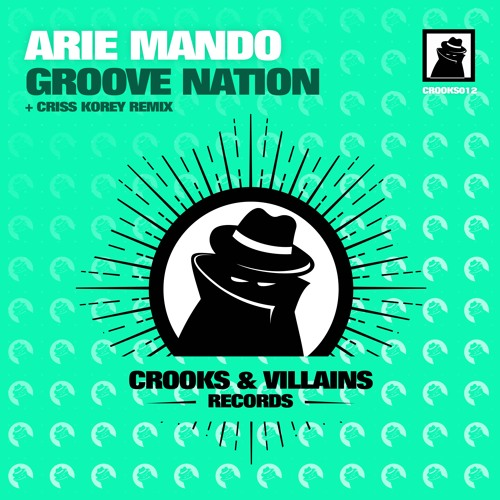 [CROOKS012] Arie Mando - Groove Nation (Criss Korey Remix) Preview