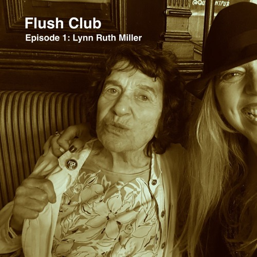 Flush Club Episode 1: Lynn Ruth Miller