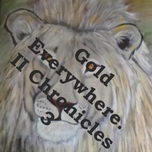 Gold Everywhere. II Chronicles 3