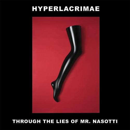 HYPERLACRIMAE - Through The Lies of Mr. Nasotti [Rmx by Hypnoskull,Viktor Kalima,Autumns,Simon Crab]