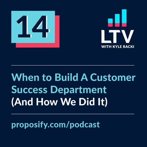 When to Build a Customer Success Department (and How We Did It) | EP 14