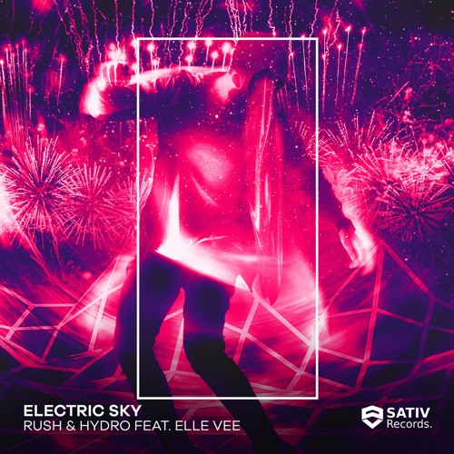 Rush & Hydro Feat. Elle Vee - Electric Sky