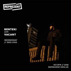 Reprezent 107.3FM - Benteki w/ Vacant | 29th May 2019