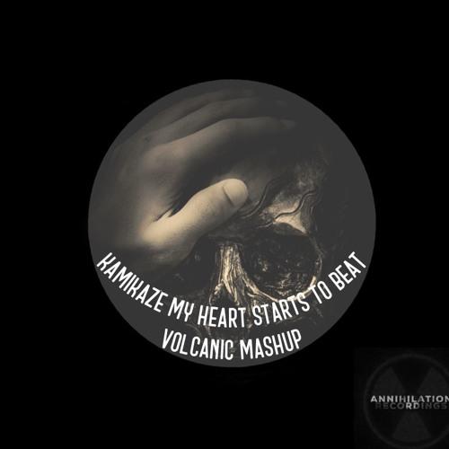 Kamikaze My Heart Starts To Beat (Volcanic Mashup)